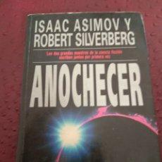 Libros de segunda mano: ANOCHECER. ISAAC ASIMOV Y ROBERT SILVERBERG. Lote 117823132