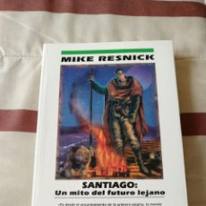 Libros de segunda mano: SANTIAGO : UN MITO DEL FUTURO LEJANO - MIKE RESNICK - NUEVO. Lote 117825827