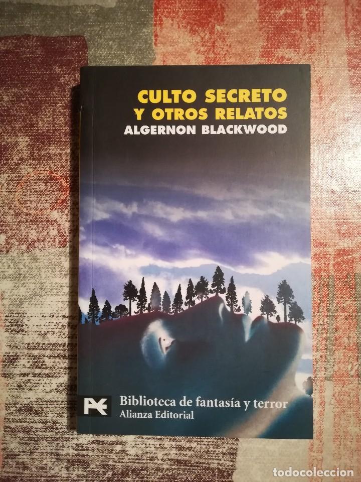 CULTO SECRETO Y OTROS RELATOS - ALGERNON BLACKWOOD (Libros de Segunda Mano (posteriores a 1936) - Literatura - Narrativa - Ciencia Ficción y Fantasía)