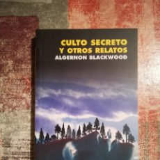 Libros de segunda mano: CULTO SECRETO Y OTROS RELATOS - ALGERNON BLACKWOOD. Lote 117847215
