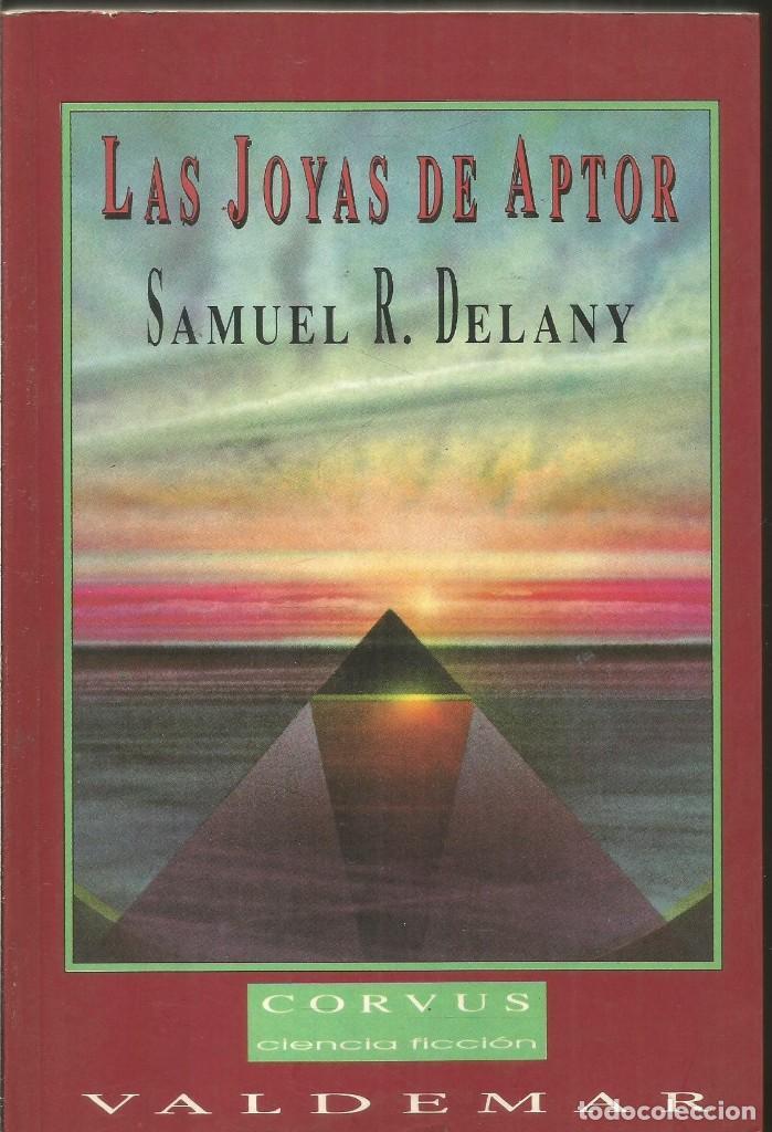 SAMUEL R. DELANY. LAS JOYAS DE APTOR. VALDEMAR CORVUS CIENCIA FICCION (Libros de Segunda Mano (posteriores a 1936) - Literatura - Narrativa - Ciencia Ficción y Fantasía)