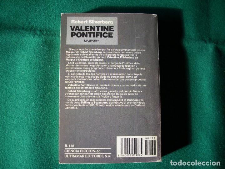 Libros de segunda mano: VALENTINE PONTIFICE - MAJIPUR 4 - ROBERT SILVERBERG - ULTRAMAR - 1ª EDICIÓN AÑO 1988 - Foto 3 - 117938707