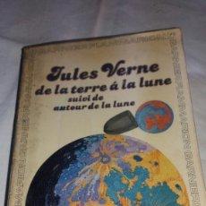 Libros de segunda mano: ANTIGUO LIBRO DE JULES VERNE DE LA TERRE A LA LUNE. Lote 117983670