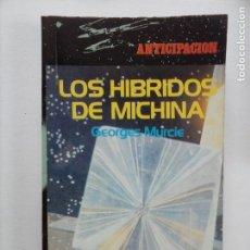 Libros de segunda mano: ANTICIPACION Nº 7 - GEORGES MURCIE - LOS HIBRIDOS DE MICHINA - LBROEXPRES 1978. Lote 118109183