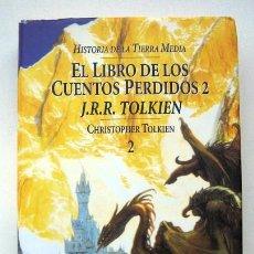 Libros de segunda mano: HISTORIA DE LA TIERRA MEDIA. EL LIBRO DE LOS CUENTOS PERDIDOS 2, DE J.R.R. TOLKIEN. CHRISTOPHER 2. Lote 118204723
