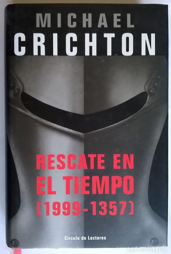912-RESCATE EN EL TIEMPO (1999-1357)-CRICHTON, MICHAEL, CÍRCULO DE LECTORES, TAPA DURA (Libros de Segunda Mano (posteriores a 1936) - Literatura - Narrativa - Ciencia Ficción y Fantasía)