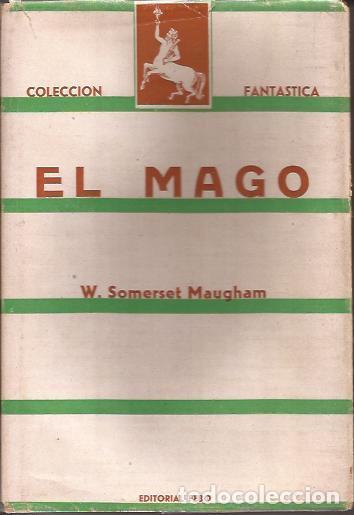 NOVELA- EL MAGO W SOMERSET MAUGHAM EDIT. FEBO 1945 COLECCION FANTASTICA (Libros de Segunda Mano (posteriores a 1936) - Literatura - Narrativa - Ciencia Ficción y Fantasía)