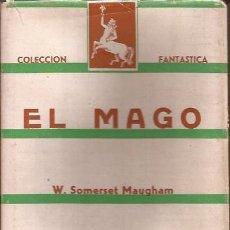 Libros de segunda mano: NOVELA- EL MAGO W SOMERSET MAUGHAM EDIT. FEBO 1945 COLECCION FANTASTICA. Lote 118986095
