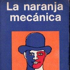 Libros de segunda mano: ANTONY BURGESS : LA NARANJA MECÁNICA (MINOTAURO, 1974). Lote 119114943