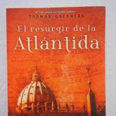 Libros de segunda mano: LIBRO. EL RESURGIR DE LA ATLÁNTIDA. THOMAS GREANIAS. 2005, 9ª ED.. Lote 119173083