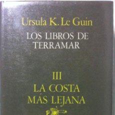 Libros de segunda mano: URSULA K. LE GUIN. LOS LIBROS DE TERRAMAR III: LA COSTA MÁS LEJANA.. Lote 119364603