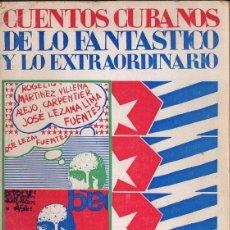 Libros de segunda mano: CUENTOS CUBANOS DE LO FANTÁSTICO Y EXTRAORDINARIO (EQUIPO, 1968). Lote 119499527