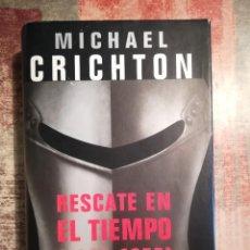 Libros de segunda mano: RESCATE EN EL TIEMPO (1999-1357) - MICHAEL CRICHTON. Lote 119716971