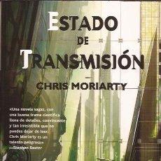 Libros de segunda mano: LIBRO-ESTADO DE TRANSMISIÓN CHRIS MORIARTY EDIT.LA FACTORIA DE IDEAS 2101 CIENCIA FICCION. Lote 119885547