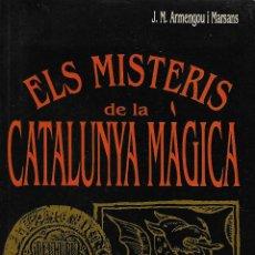 Libros de segunda mano: ELS MISTERIS DE LA CATALUNYA MÀGICA. RG.. Lote 120045539
