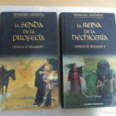 Libros de segunda mano: CRÓNICAS DE BELGARATH - LA SENDA DE LA PROFECÍA - REINA DE LA HECHICERIA - 2 TOMOS. Lote 120153635