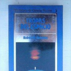 Libros de segunda mano: BIBLIOTECA DE CIENCIA FICCION ORBIS Nº 3 TROPAS DEL ESPACIO - ROBERT A. HEINLEIN. Lote 121178475