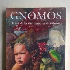 Libros de segunda mano: GNOMOS.GUÍA DE LOS SERES MÁGICOS DE ESPAÑA,DE JESÚS CALLEJO. Lote 125867652
