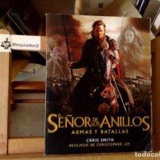 Libros de segunda mano: EL SEÑOR DE LOS ANILLOS, ARMAS Y BATALLAS - CRIS SMITH, PRÓLOGO DE CHRISTOPHER LEE (ED. MINOTAURO). Lote 121598083