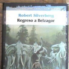 Livros em segunda mão: ROBERT SILVERBERG. REGRESO A BELZAGOR. FACTORÍA DE IDEAS, 1ª EDICIÓN 2002. RÚSTICA CON SOLAPA.. Lote 121873911