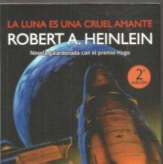 Libros de segunda mano: ROBERT A. HEINLEIN. LA LUNA ES UNA CRUEL AMANTE. LA FACTORIA DE IDEAS. Lote 122274627