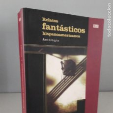 Libros de segunda mano: RELATOS FANTÁSTICOS HISPANOAMERICANOS- ANTOLOGÍA. Lote 122681279