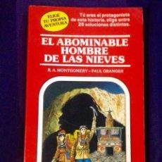 Libros de segunda mano: ELIGE TU PROPIA AVENTURA: EL ABOMINABLE HOMBRE DE LAS NIEVES.. Lote 123004954