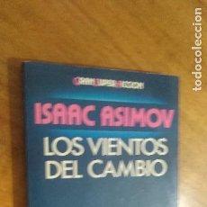 Libros de segunda mano: ISAAC ASIMOV , LOS VIENTOS DEL CAMBIO. Lote 124147483