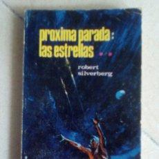 Libros de segunda mano: GALAXIA. Nº 59. PROXIMA PARADA: LAS ESTRELLAS. ROBERT SILVERBERG. EDICIONES VERTICE. Lote 124266487