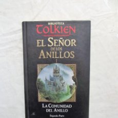 Libros de segunda mano: EL SEÑOR DE LOS ANILLOS I LA COMUNIDAD DEL ANILLO SEGUNDA PARTE BIBLIOTECA TOLKIEN. Lote 124301115