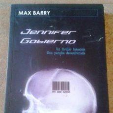 Libros de segunda mano: JENNIFER GOBIERNO DE MAX BARRY. Lote 124301959
