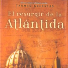 Libros de segunda mano: EL RESURGIR DE LA ATLANTIDA - THOMAS GREANIAS. Lote 124512307