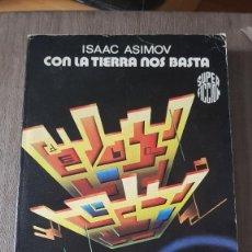 Libros de segunda mano: CON LA TIERRA NOS BASTA - ISAAC ASIMOV - 1981. Lote 124531267