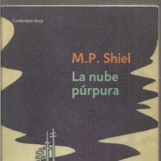 Libros de segunda mano: M.P. SHIEL. LA NUBE PURPURA. DEBOLSILLO. Lote 124670347
