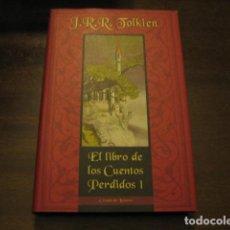 Libros de segunda mano: EL LIBRO DE LOS CUENTOS PERDIDOS 1 - J.R.R. TOLKIEN - CIRCULO DE LECTORES. Lote 124678083