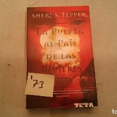 Libros de segunda mano: LA PUERTA AL PAIS DE LAS MUJERES SHERI S. TEPPER I73. Lote 125091243