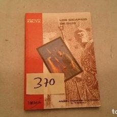 Libros de segunda mano: LOS SICARIOS DE DIOS ANGEL TORRES QUESADA COLECCION ALITA PULP EDICIONES 370. Lote 125091451