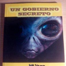Libros de segunda mano: LIBRO. UN GOBIERNO SECRETO. MILTON WILLIAN COOPER. EDITORIAL GANESA. AÑO 2012. MUY DIFÍCIL.. Lote 125214771