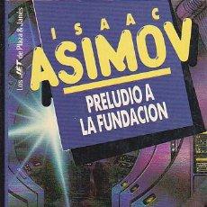 Libros de segunda mano: ISAAC ASIMOV - PRELUDIO A LA FUNDACIÓN - PLAZA Y JANÉS - JET. Lote 125297275