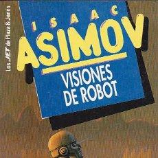 Libros de segunda mano: ISAAC ASIMOV - VISIONES DE ROBOT - PLAZA Y JANÉS - JET. Lote 125297471