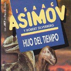 Libros de segunda mano: ISAAC ASIMOV Y ROBERT SILVERBERG - HIJO DEL TIEMPO - PLAZA Y JANÉS - JET. Lote 125297907