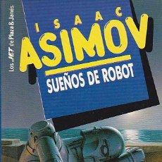 Libros de segunda mano: ISAAC ASIMOV - SUEÑOS DE ROBOT - PLAZA Y JANÉS - JET. Lote 125298639