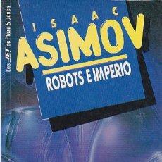 Libros de segunda mano: ISAAC ASIMOV - ROBOTS E IMPERIO - PLAZA Y JANÉS - JET. Lote 125299715