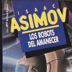 Libros de segunda mano: ISAAC ASIMOV - LOS ROBOTS DEL AMANECER - PLAZA Y JANÉS - JET. Lote 125299827
