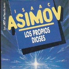 Libros de segunda mano: ISAAC ASIMOV - LOS PROPIOS DIOSES - PLAZA Y JANÉS - JET. Lote 125299935
