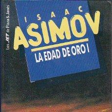 Libros de segunda mano: ISAAC ASIMOV - LA EDAD DE ORO (I-II-III) - PLAZA Y JANÉS - JET. Lote 125300087