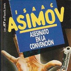 Libros de segunda mano: ISAAC ASIMOV - ASESINATO EN LA CONVENCIÓN - PLAZA Y JANÉS - JET. Lote 125301031