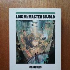 Libros de segunda mano: CRIOPOLIS, LOIS MCMASTER BUJOLD, NOVA, EDICIONES B, 2012. Lote 125301163