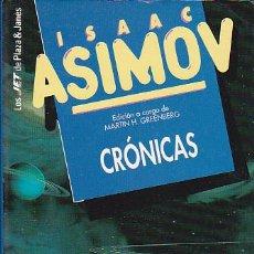 Libros de segunda mano: ISAAC ASIMOV - CRÓNICAS - PLAZA Y JANÉS - JET. Lote 125301903