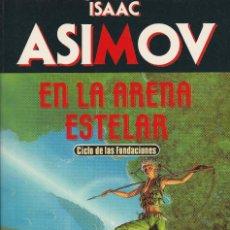 Libros de segunda mano: EN LA ARENA ESTELAR (EDICIÓN 1991), DE ISAAC ASIMOV, EDICIONES MARTÍNEZ ROCA, COL. BIBLIOTECA ASIMOV. Lote 125351427